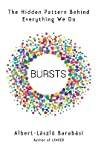 Bursts: The Hidden Pattern Behind Everything We Do