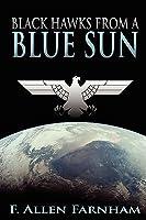 Black Hawks from a Blue Sun
