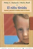El Nino Timido: Superar y Prevenir la Timidez Desde la Infancia