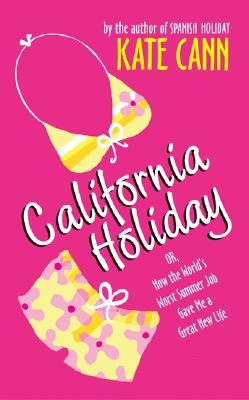 California Holiday: Or, How the World's Worst Summer Job
