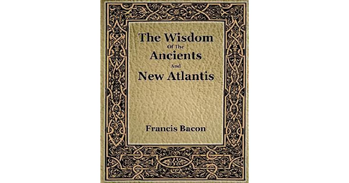 The wisdom of the ancients and new atlantis by francis bacon fandeluxe Image collections
