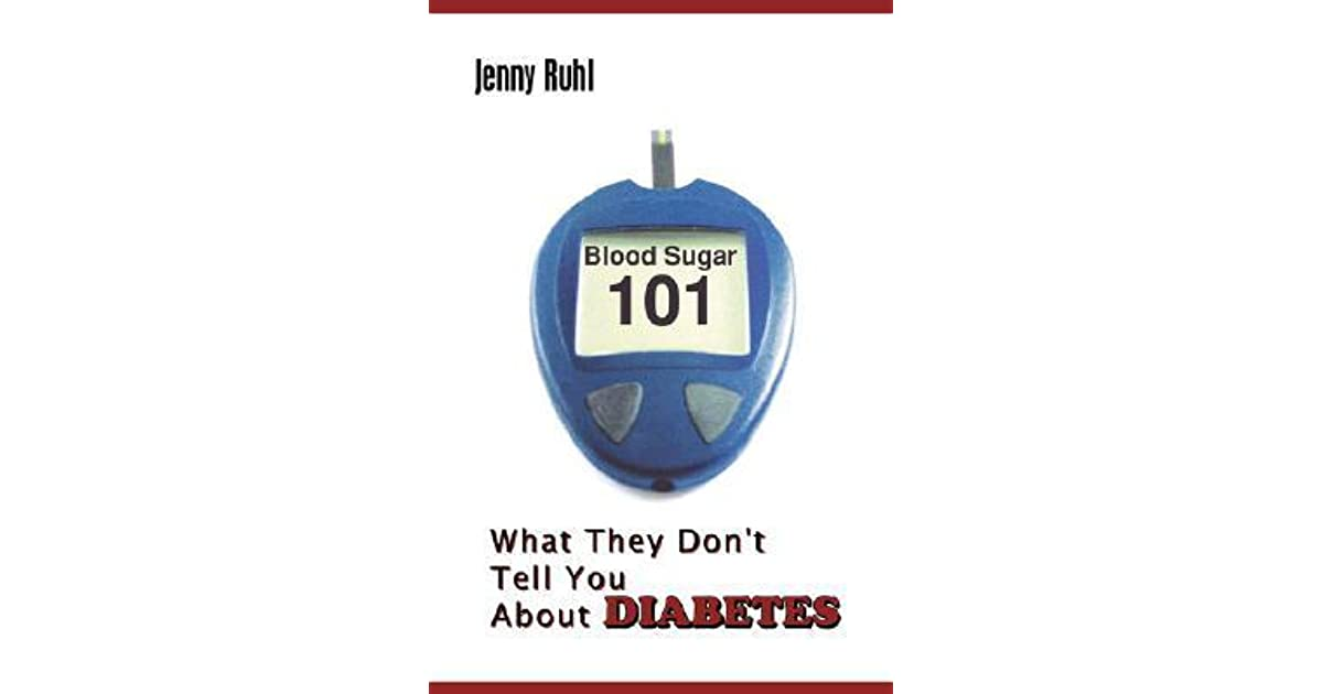 What They Dont Tell You about Diabetes Blood Sugar 101