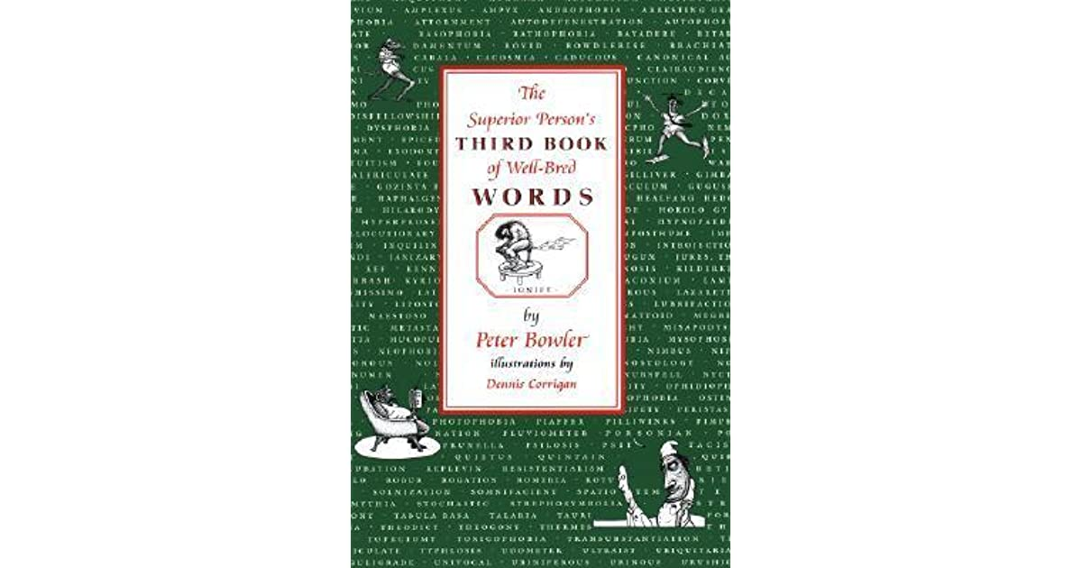 The Superior Person's Third Book of Well-Bred Words by Peter Bowler