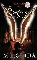 Betrayal (Angels of Death, #1)