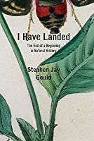 I Have Landed: The End of a Beginning in Natural History