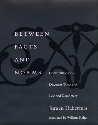 Between Facts & Norms by Jürgen Habermas
