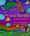 The Upside Down Boy/El nino de cabeza by Juan Felipe Herrera