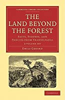 The Land Beyond the Forest 2 Volume Paperback Set: Facts, Figures, and Fancies from Transylvania