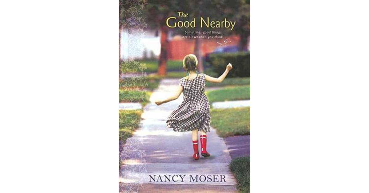 The Good Nearby by Nancy Moser