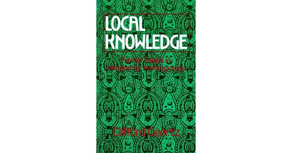 Local Knowledge Further Essays In Interpretive Anthropology By