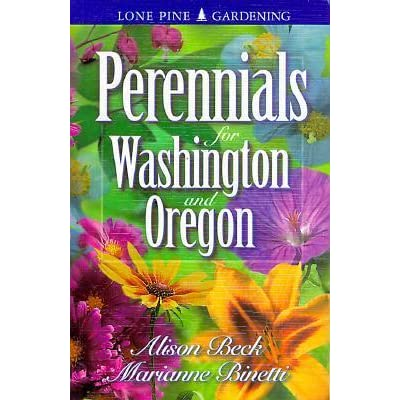 Perennials For Washington And Oregon By Alison Beck