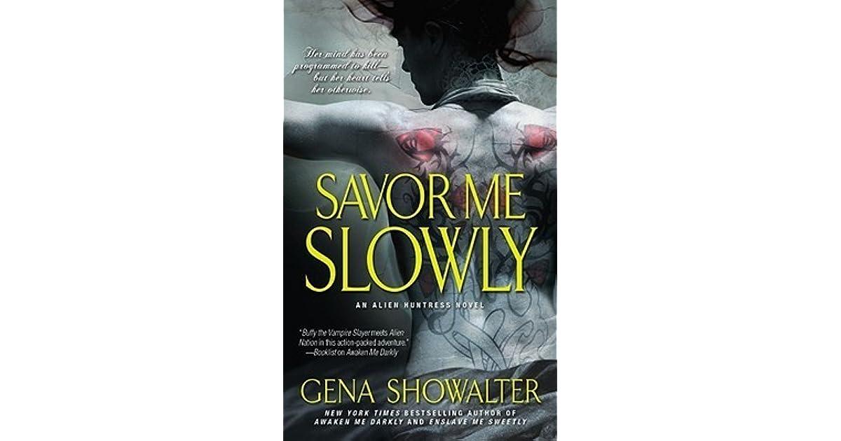 Read Savor Me Slowly Alien Huntress 3 By Gena Showalter