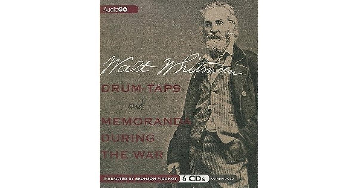 Drum-Taps and Memoranda During the War by Walt Whitman