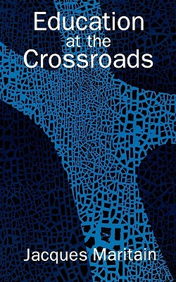 Education at the Crossroads