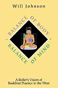 Balance of Body, Balance of Mind: A Rolfer's Vision of Buddhist Practice in the West