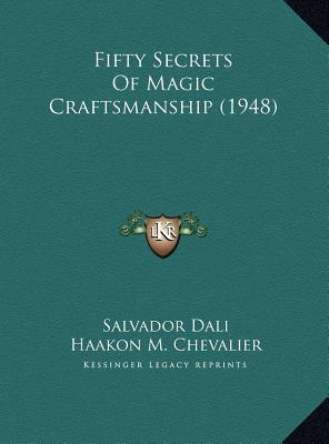50 Secrets of Magic Craftsmanship by Salvador Dalí