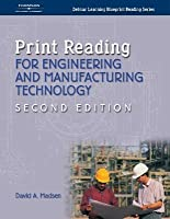 Print reading for architecture and construction technology by david print reading for engineering and manufacturing technology delmar learning blueprint reading series malvernweather Choice Image
