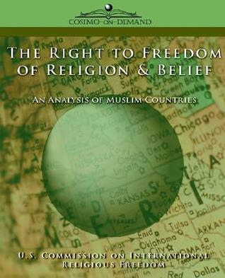 The Right to Freedom of Religion & Belief: An Analysis of Muslim Countries