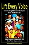 Lift Every Voice: Constructing Christian Theologies from the Underside (Revised and Expanded)
