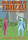 Tales Designed to Thrizzle, Volume One