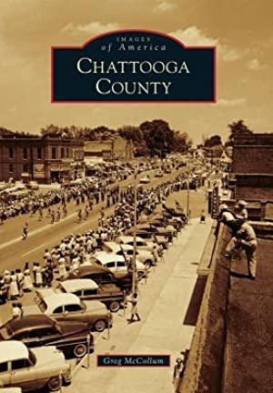 <PDF / Epub> ☁ Chattooga County (Images of America: Georgia) Author Greg McCollum – Submitalink.info