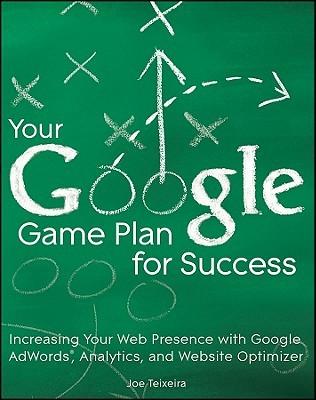 Your Google Game Plan for Success by Joe Teixeira