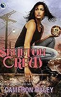 Skeleton Crew (Underworld Cycle #2)