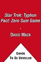 Zero Sum Game (Star Trek: Typhon Pact, #1)