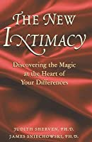 The New Intimacy: Discovering the Magic at the Heart of Your Differences