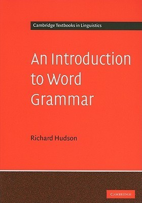 An Introduction to Word Grammar (Cambridge Textbooks in Linguistics)