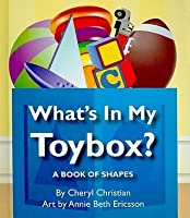 What's in My Toybox?: A Book of Shapes