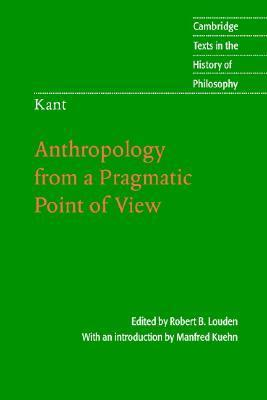 Anthropology from a Pragmatic Point of View (Texts in the History of Philosophy)
