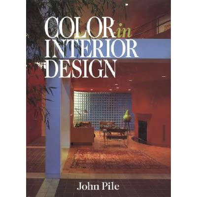Color In Interior Design By John F Pile