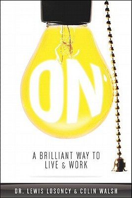 ON: A Brilliant Way of Living  Working