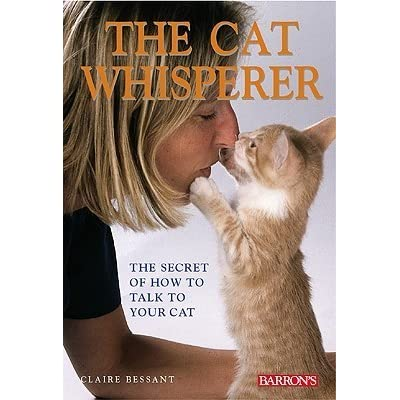 The Cat Whisperer - The Secret of How to Talk to Your Cat