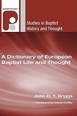 <Download> ✤ A Dictionary Of European Baptist Life And Thought  Author John H.Y. Briggs – Submitalink.info