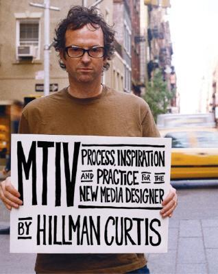MTIV Process, Inspiration and Practice for the New Media Designer