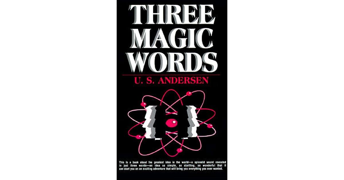 Three Magic Words Key To Power Peace And Plenty The Key To Power
