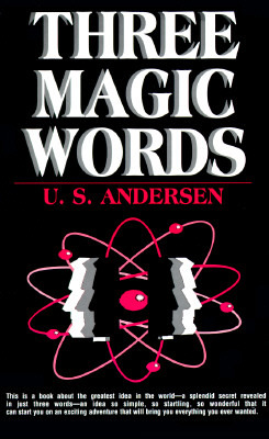 Three Magic Words: Key to Power, Peace and Plenty by Uell Stanley