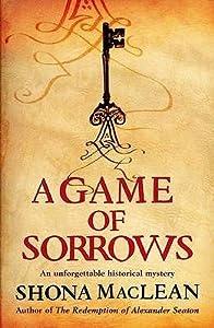 A Game of Sorrows (Alexander Seaton, #2)
