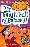 Mr. Tony Is Full of Baloney! (My Weird School Daze, #11)