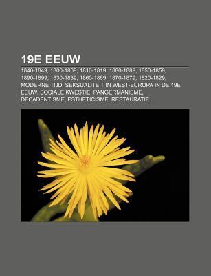 19e Eeuw: 1840-1849, 1800-1809, 1810-1819, 1880-1889, 1850-1859, 1890-1899, 1830-1839, 1860-1869, 1870-1879, 1820-1829, Moderne Tijd