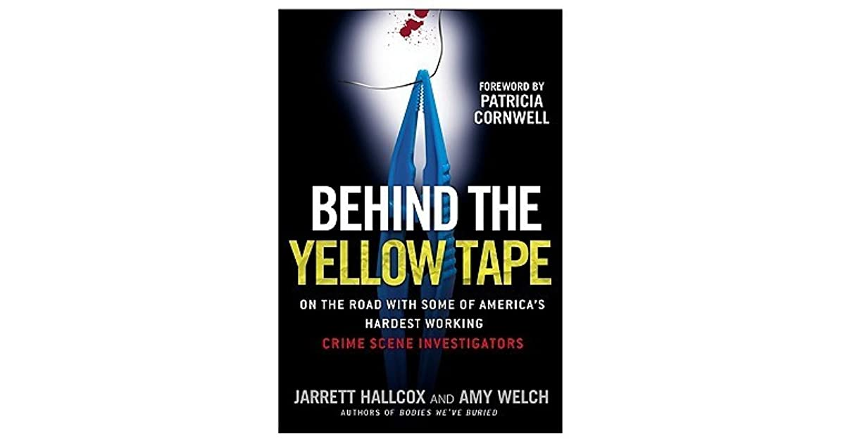 Behind the Yellow Tape: On the Road with Some of America's Hardest