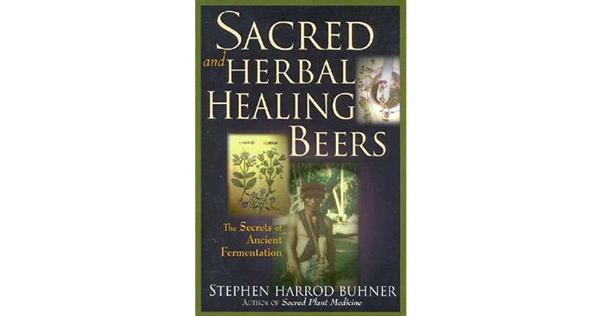 Sacred and Herbal Healing Beers: The Secrets of Ancient
