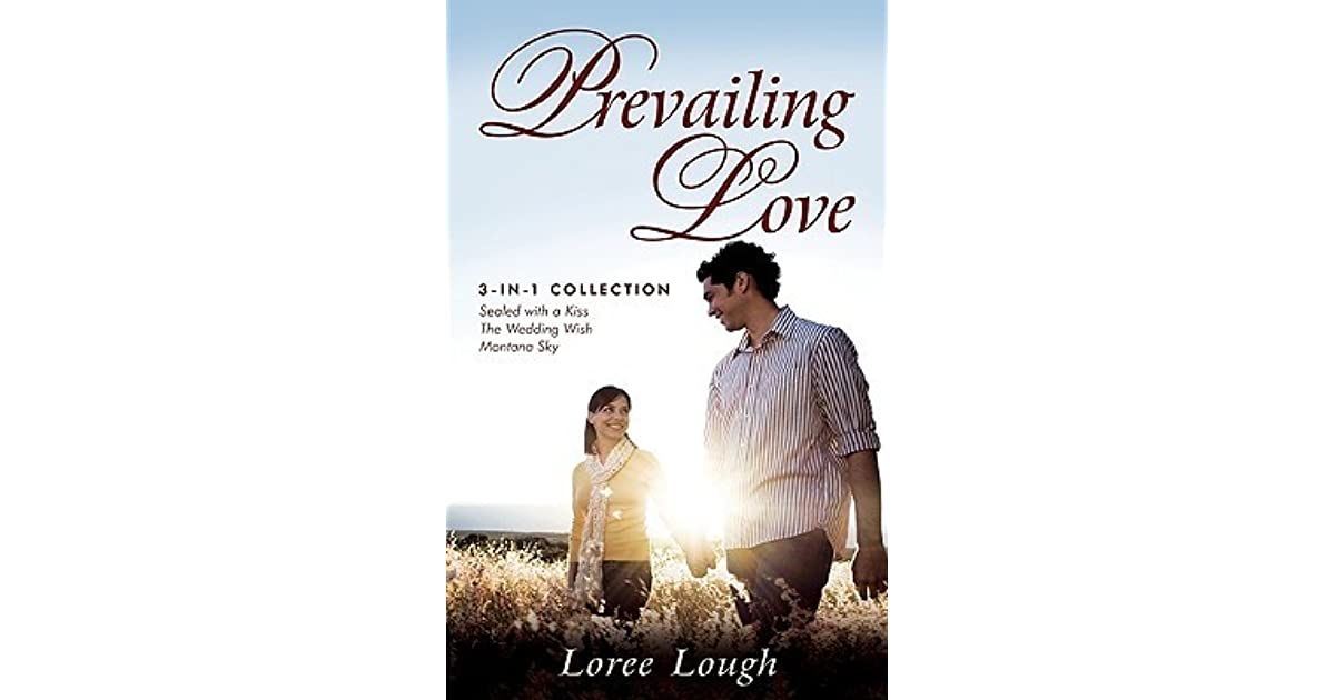 Prevailing Love 3 In 1 Collection Sealed With A Kissthe Wedding