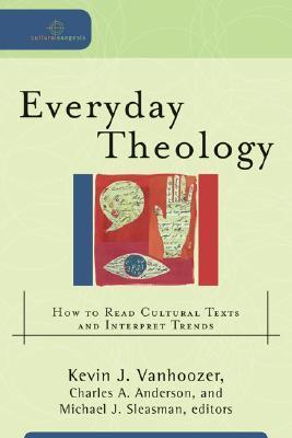 Everyday Theology by Kevin J. Vanhoozer