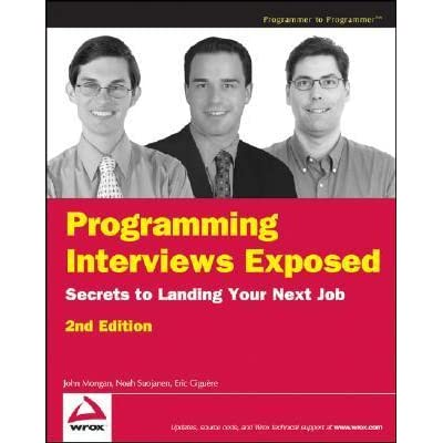 Programming Interviews Exposed: Secrets to Landing Your Next