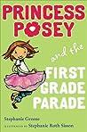 Princess Posey and the First Grade Parade (Princess Posey, #1)