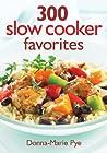 300 Slow Cooker Favorites