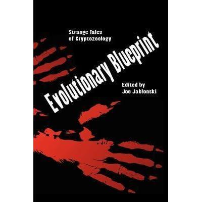 Evolutionary blueprint strange tales of crytozoology by joe jablonski malvernweather Gallery